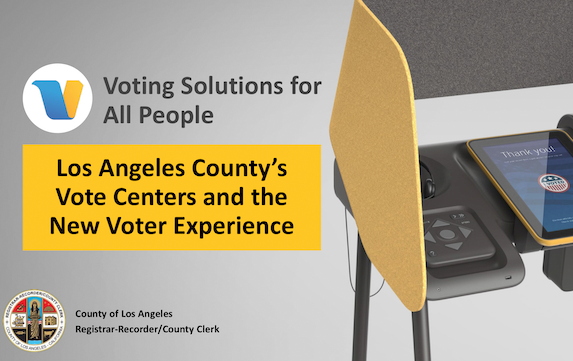 Voting Solutions for All People: Los Angeles County's Vote Centers and the New Voter Experience